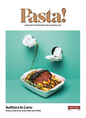 Pasta! Passauer Stadtmagazin für Genusskultur | April 2018