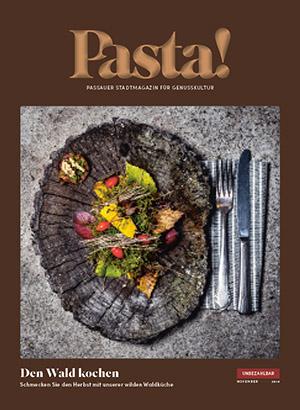 Pasta! Passauer Stadtmagazin für Genusskultur | November 2018